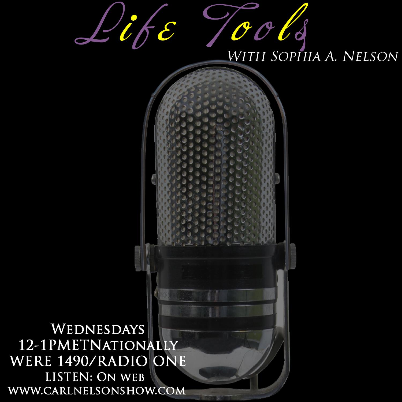 Life Tools with Sophia Nelson Show #2 Starts Now via Radio